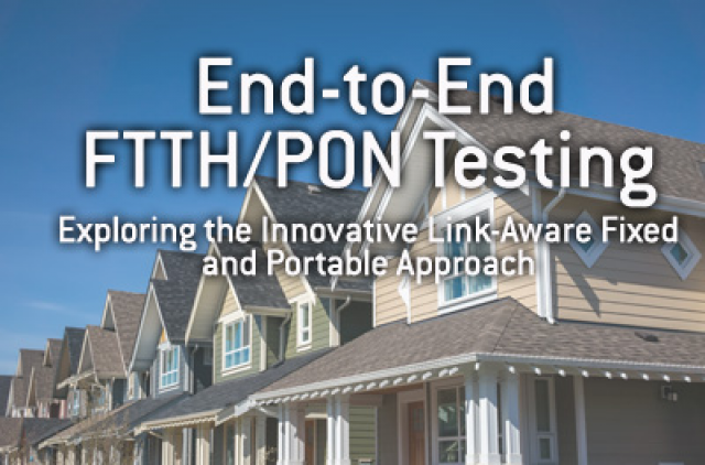 End-to-End FTTH/PON Testing: Exploring the Innovative Link-Aware Fixed and Porta