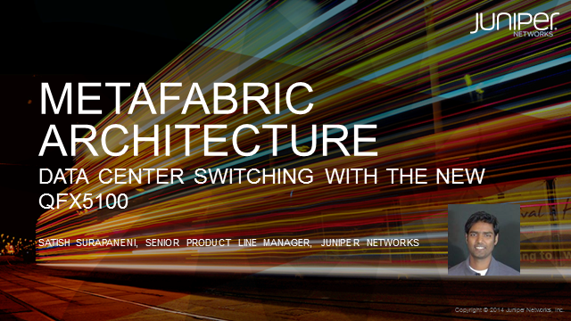 MetaFabric Architecture: Data Center Switching with the New QFX5100