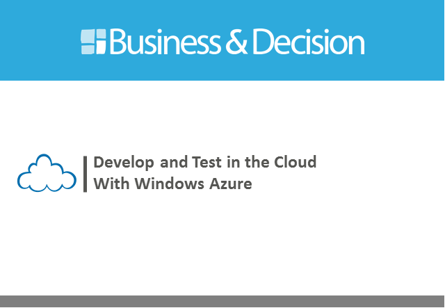 Develop and Test in the Cloud With Windows Azure