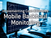 Implementing Cost-Effective Mobile Backhaul Monitoring