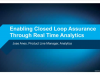 Enabling Closed Loop Assurance through Real Time Analytics