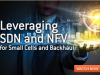 Leveraging SDN and NFV for Small Cells and Backhaul