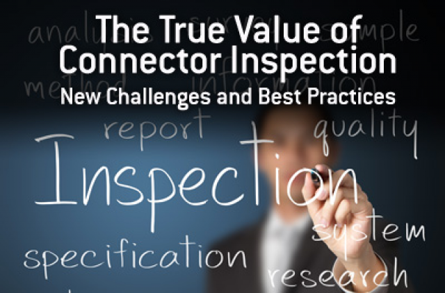 The True Value of Connector Inspection: New Challenges and Best Practices