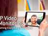 IP Video Monitoring: Getting Everything to Everyone