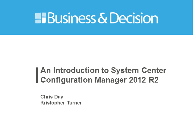 An Introduction to System Center Configuration Manager 2012 R2