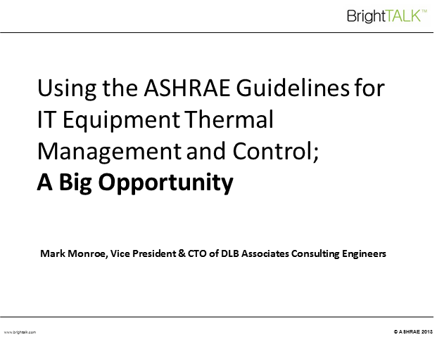 ASHRAE Guidelines For Thermal Management and Control: A Big Opportunity