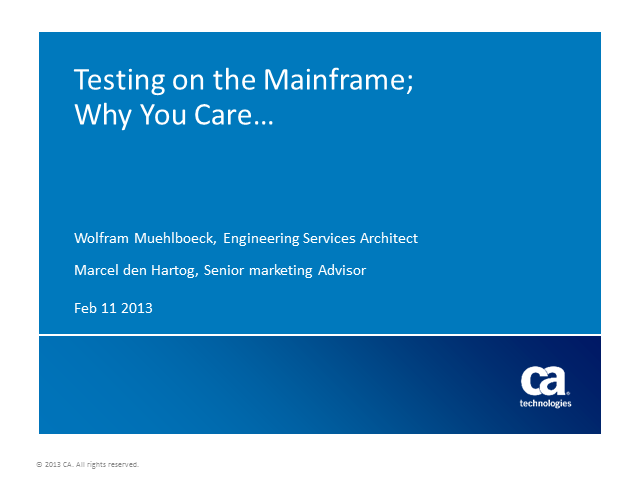 Testing on the Mainframe; Why You Care…