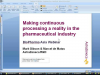 Making continuous processing a reality in the pharmaceutical industry