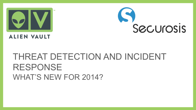 Threat Detection and Incident Response: What's New for 2014