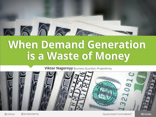 When Demand Generation is a Waste of Money