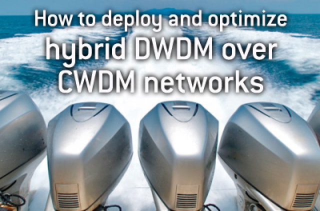 How to deploy and optimize hybrid DWDM over CWDM networks