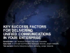 Key Success Factors for Delivering Unified Communications in Your Enterprise