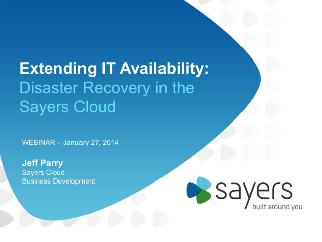 Extending IT Availability: Disaster Recovery in the Sayers Cloud