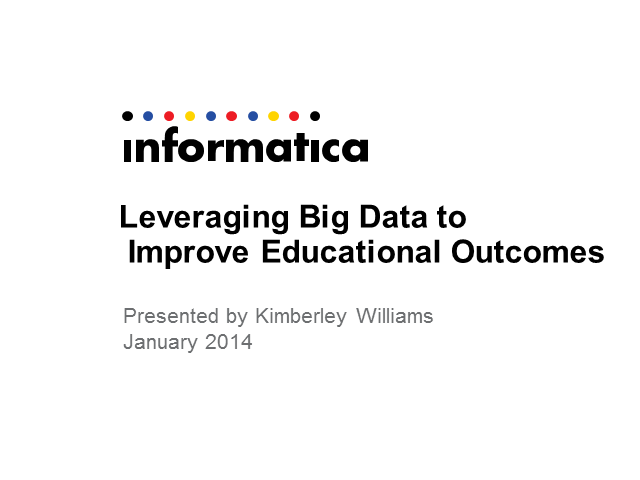 Leveraging Big Data in K-12 to Improve Educational Outcomes