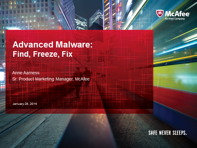 Advanced Malware; Find, Freeze, Fix