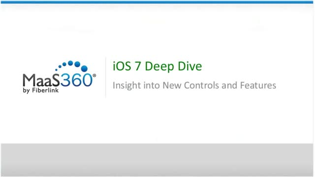 iOS 7 Webinar, Part 2 -- A deeper look at security features and policies
