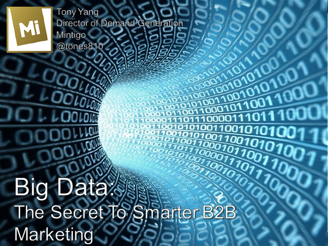 Big Data: The Secret To Smarter B2B Marketing