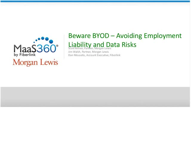 Beware BYOD - Avoiding Data Risks and Liability in the Workplace