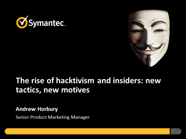 The Rise of Hacktivism and Insiders: New Tactics, New Motives