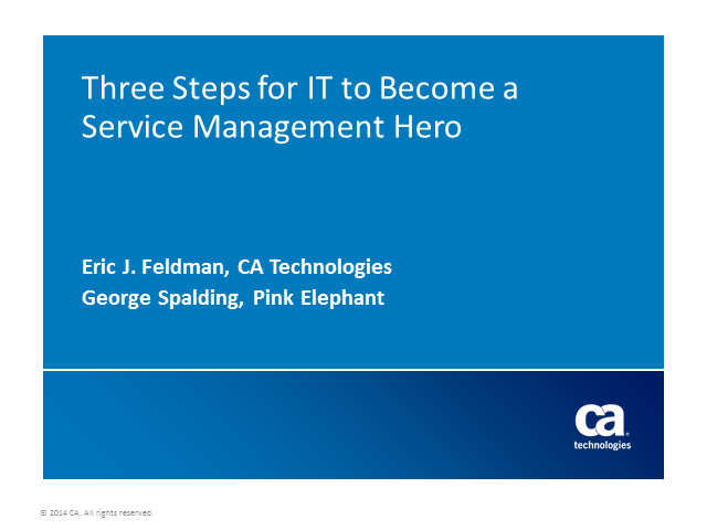 Three Steps for IT to become a Service Management Hero