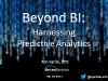 Beyond BI: Harnessing Predictive Analytics