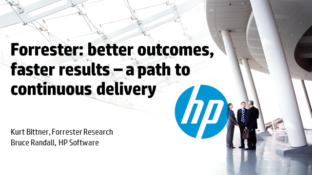 Forrester: Better Outcomes, Faster Results – A Path to Continuous Delivery