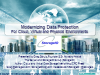 Modernizing Data Protection For Cloud, Virtual and Physical Environments