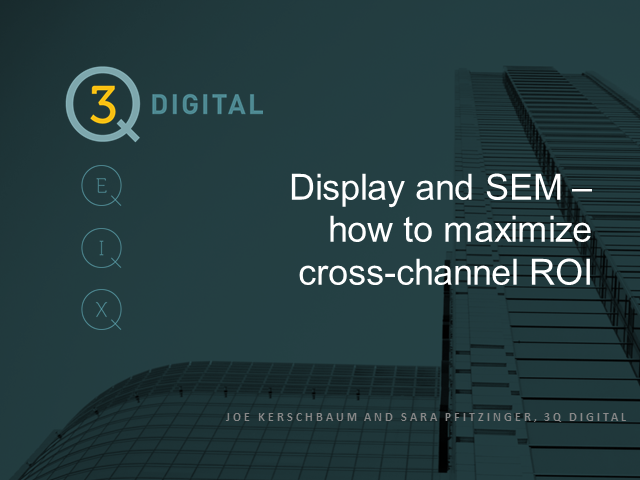 Coordinate SEM and Display Campaigns to Optimize ROI