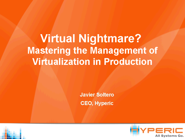 Mastering the Management of Virtualization in Production