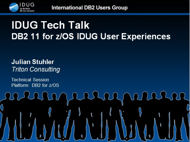 IDUG Tech Talk: DB2 11 for z/OS IDUG User Experiences
