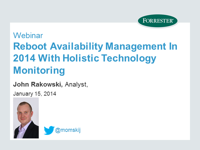 Reboot Availability Management In 2014 With Holistic Technology Monitoring