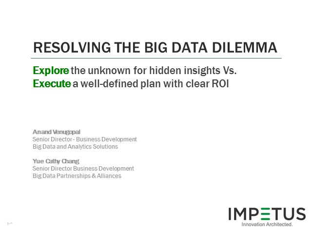 "Resolving the Big Data ROI Dilemma - ""Exploring the Unknown Vs Executing a Plan"""