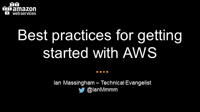 Journey Through the AWS Cloud: Getting Started & Best Practices on AWS