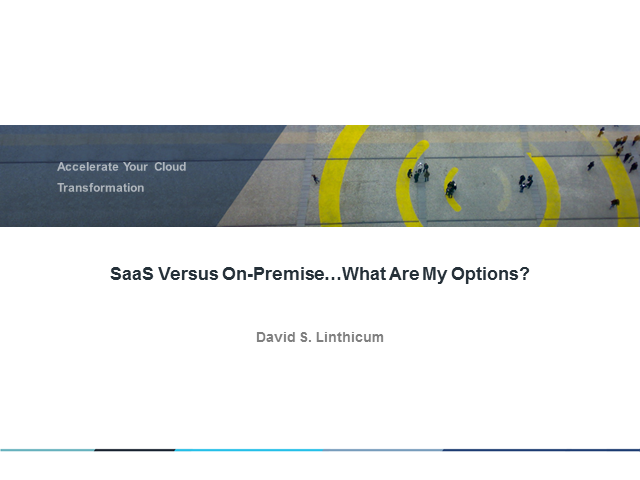 SaaS Versus On-Premise…What Are My Options?