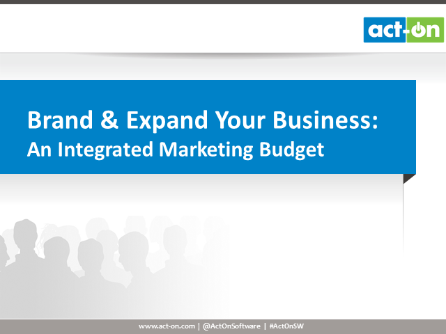 Brand & Expand Your Business: An Integrated Marketing Budget