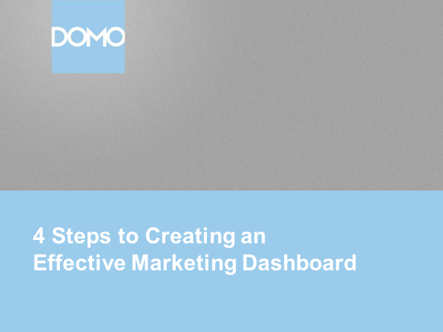 4 Steps to Creating an Effective Marketing Dashboard