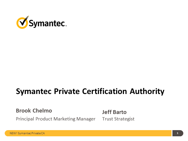 Simplify and Secure Communications with Symantec Private CA