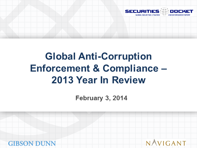 Global Anti-Corruption Enforcement & Compliance – 2013 Year in Review
