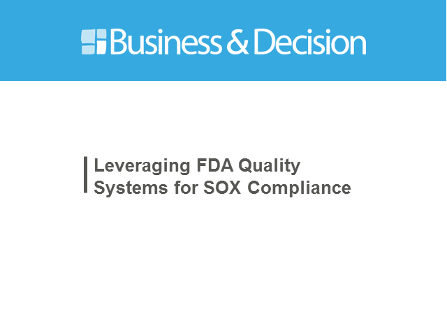 Leveraging FDA Quality Systems for SOX Compliance
