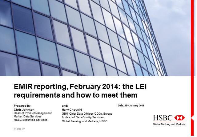 EMIR reporting, February 2014: The LEI requirements and how to meet them