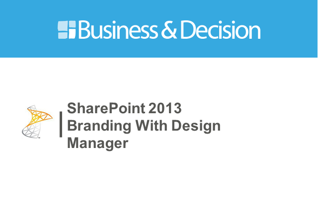 SharePoint 2013 Branding With Design Manager