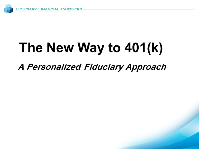 The New Way to 401(k): A Personalized Fiduciary Approach