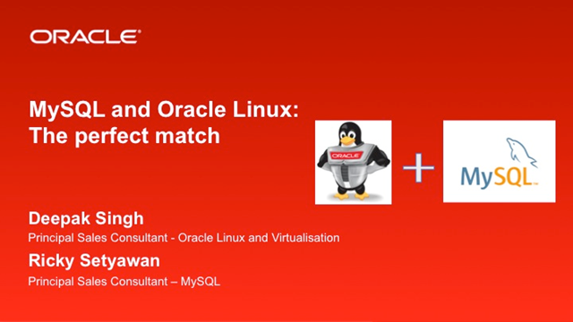 MySQL & Oracle Linux : The Perfect Match