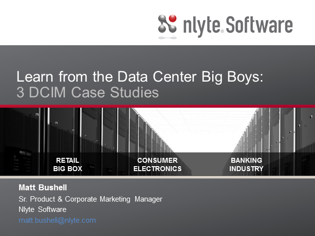 Learn from the Data Center Big Boys: 3 DCIM Case Studies