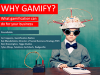 Why Gamify? What Gamification Can Do for Your Business