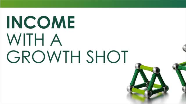 Income with a growth shot