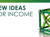 New Ideas for Income