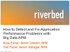 How to Detect and Fix Application Performance Problems with Big Data APM