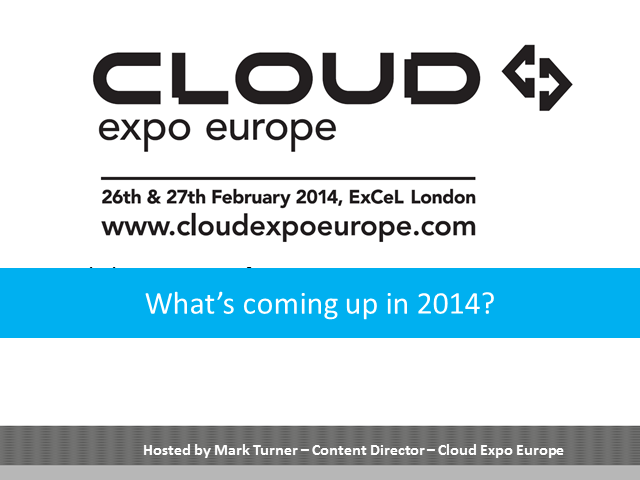 Cloud Expo Europe - What's happening in 2014?