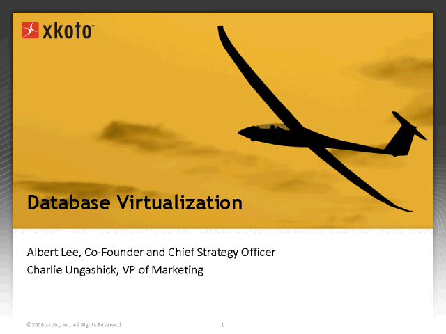 Database Virtualization with xkoto